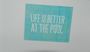la vie est meilleure à la piscine